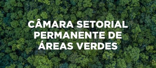 CÂMARA SETORIAL PERMANENTE DE ÁREAS VERDES