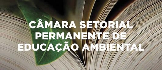 CÂMARA SETORIAL PERMANENTE DE EDUCAÇÃO AMBIENTAL