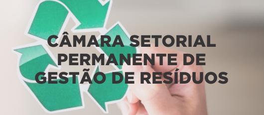 CÂMARA SETORIAL PERMANENTE DE GESTÃO DE RESÍDUOS