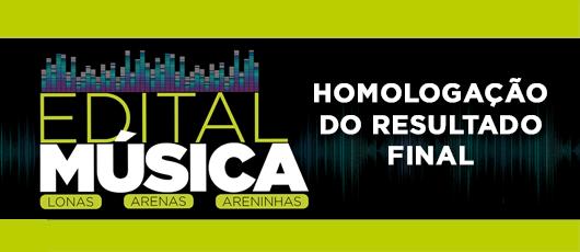 HOMOLOGAÇÃO EDITAL PROJETOS DE MÚSICA