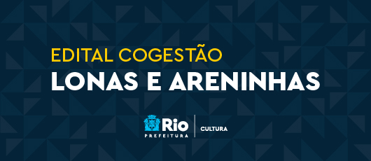 EDITAL COGESTÃO - LONAS E ARENINHAS