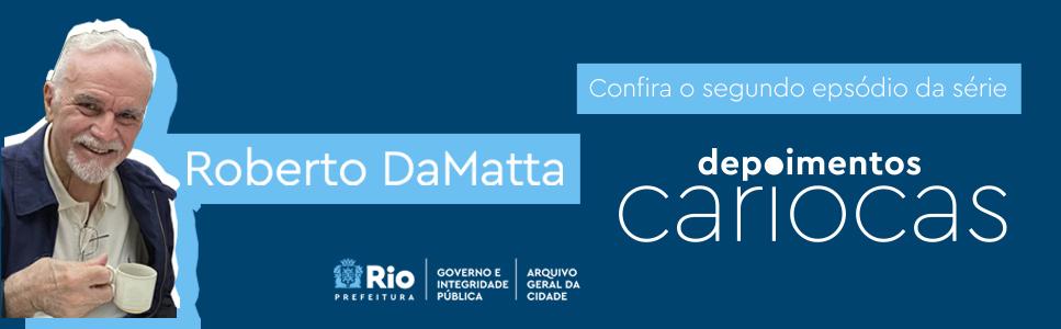 Banner Depoimento Carioca Roberto Damatta