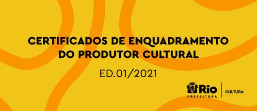 BANNER ROTATIVO - CERTIFICADO DE ENQUADRAMENTO DO PRODUTOR CULTURAL ED.01/2021