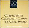 Os Transportes Coletivos na Cidade do Rio de Janeiro