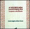 A Negregada Instituição: Os Capoeiras no Rio de Janeiro