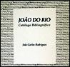 João do Rio: Catálogo Bibliográfico