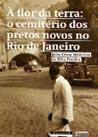 À Flor da Terra: O cemitério dos Pretos Novos no Rio de Janeiro