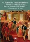 O Símbolo Indumentário: distinção e prestígio no Rio de Janeiro (1808-1821)