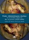 Poder, Administração e Justiça:  os ouvidores gerais no Rio de Janeiro(1624-1696)