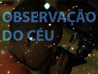 Quarta-feira é dia de observação do céu por telescópios no Planetário