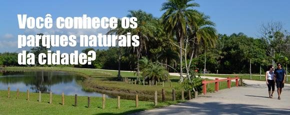 Conheça os Parques Naturais do Município!