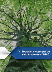Secretaria Municipal de Meio Ambiente – SMAC