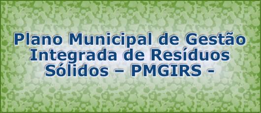Plano Municipal de Gestão Integrada de Resíduos Sólidos – PMGIRS