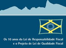 Os 10 anos da Lei de Responsabilidade Fiscal e o Projeto de Lei de Qualidade Fiscal