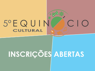 Inscrições para 5º Equinócio Cultural estão abertas