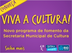 LANÇAMENTO DO PROGRAMA DE FOMENTO À CULTURA - VIVA A CULTURA!