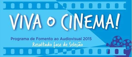 Resultado dos projetos que irão para a fase de seleção – VIVA O CINEMA!