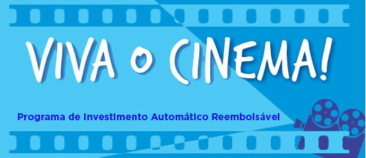 Programa de Investimento Automático Reembolsável 2015 - Viva o Cinema!