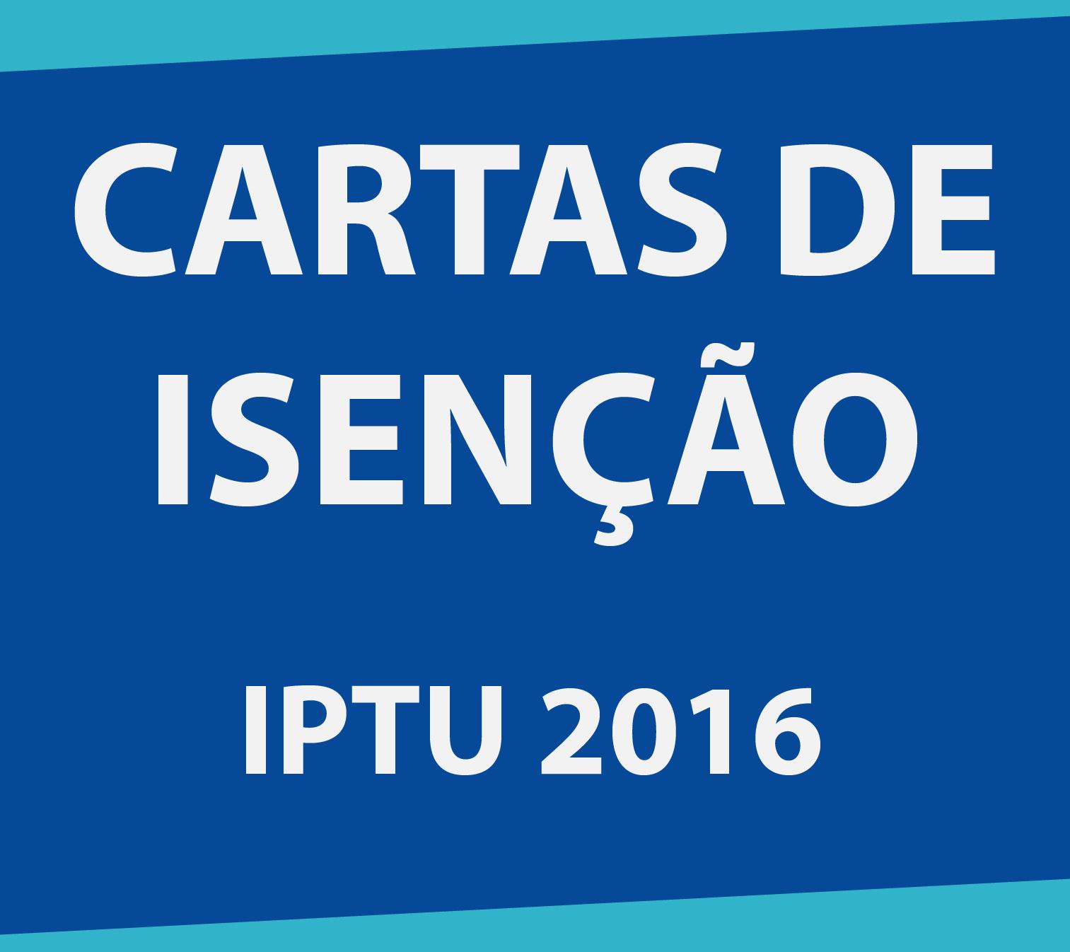 Cartas de Isenção IPTU 2016