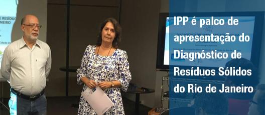 IPP é palco de apresentação do Diagnóstico de Resíduos Sólidos do Rio
