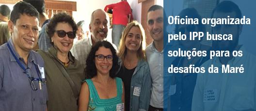 Oficina organizada pelo IPP busca soluções para os desafios da Maré