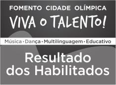 Viva o Talento! Cidade Olímpica - Resultado dos Habilitados