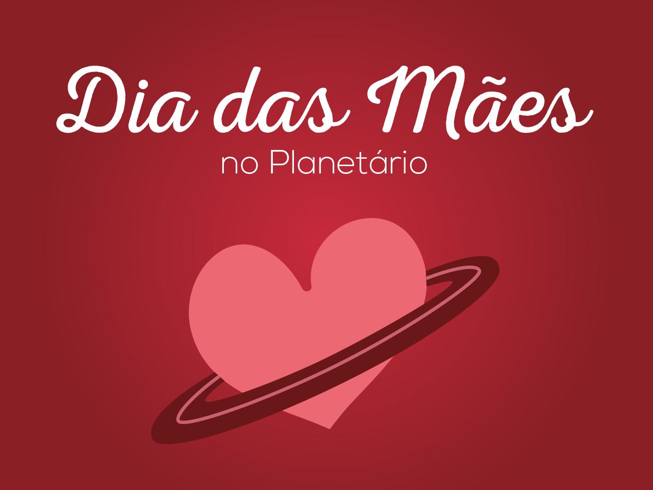 No Planetário, as estrelas são as mães