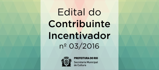 CONTRIBUINTE INCENTIVADOR  EDITAL No 03/2016