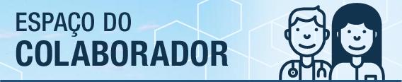 Espaço do Colaborador: As informações relevantes para quem trabalha na RioSaúde