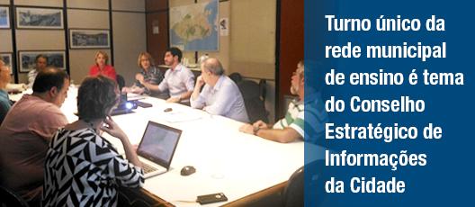 Turno único da rede municipal de ensino é tema do Conselho Estratégico de Informações da Cidade