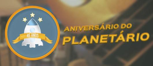 Planetário completa 46 anos com mais de 10 dias de atividades gratuitas