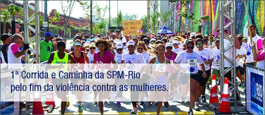 1ª Corrida e Caminha da SPM-Rio pelo fim da violência contra as mulheres