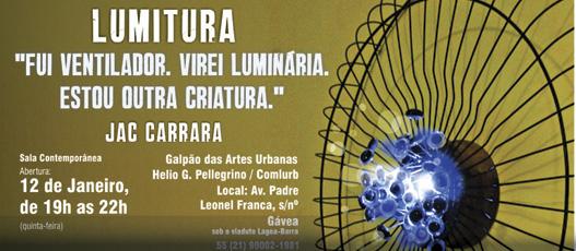 Galpão das Artes  abre o ano com Lumitura e Vagalume O Verde - Carnaval  2017