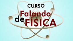 Curso Falando de Física acontece em março