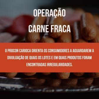 Carne Fraca: Procon Carioca orienta consumidores