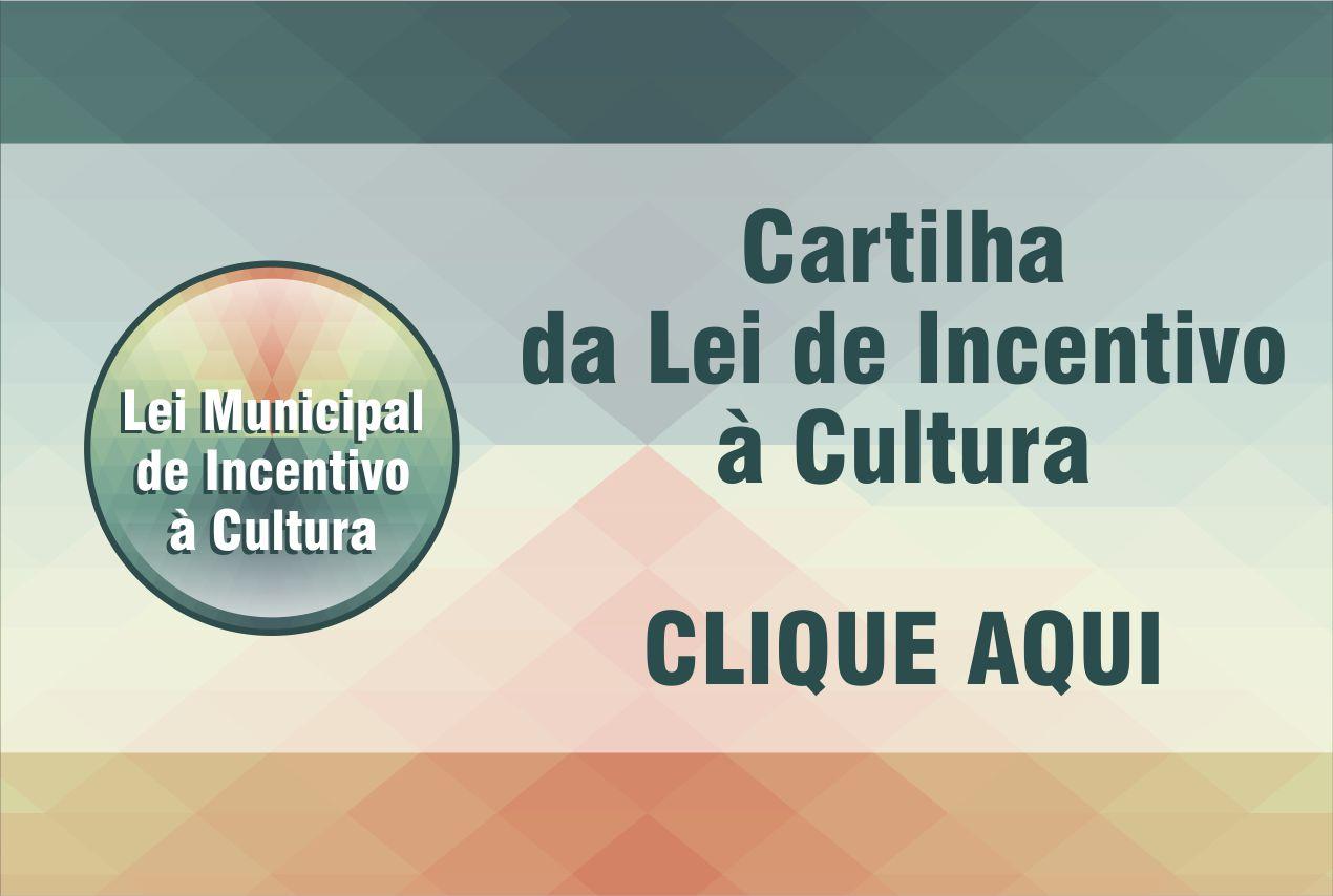 Conheça a Cartilha da Lei Municipal de Incentivo à Cultura