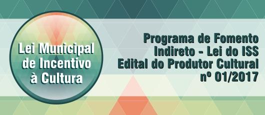 Lei do ISS - Edital do Produtor Cultural nº 01/2017 - banner