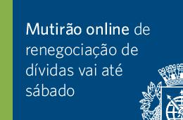 Mutirão online de renegociação  de dívidas vai de hoje a sábado
