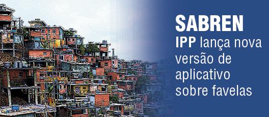 IPP lança nova versão de aplicativo sobre favelas