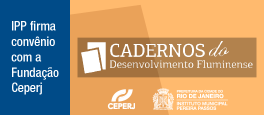 IPP firma convênio com a Ceperj para edição da Revista Cadernos do Desenvolvimento Fluminense