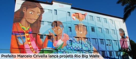 Prefeito Marcelo Crivella lança projeto Rio Big Walls - banner