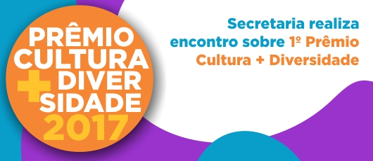 Secretaria realiza encontro sobre 1º Prêmio Cultura + Diversidade - banner