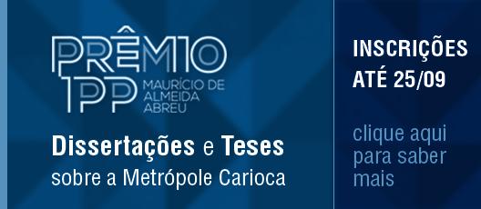 2ª edição do Prêmio IPP Maurício de Almeida Abreu abre suas inscrições
