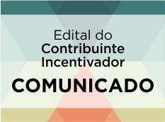 COMUNICADO URGENTE – RECURSOS DOS CONTRIBUINTES INCENTIVADORES