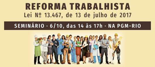 PGM promove seminário sobre Reforma Trabalhista