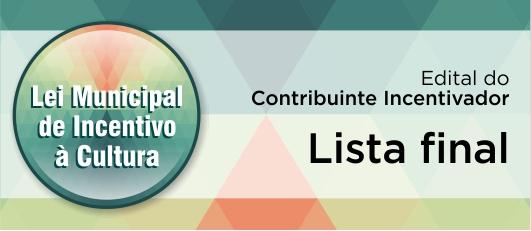 LISTA FINAL CONTRIBUINTES INCENTIVADORES