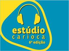 INSCRIÇÕES ABERTAS para a 6ª Edição do projeto Estúdio Carioca