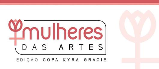 Mulheres das Artes - Edição Copa Kyra Gracie