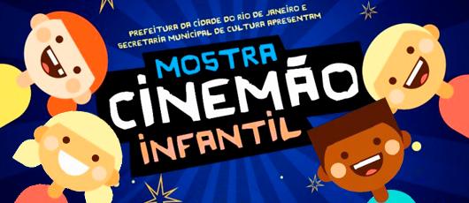Mostra Cinemão Infantil leva filmes de graça para crianças