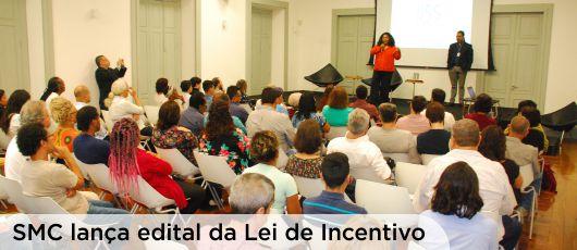 smc lança edital da Lei de Incentivo